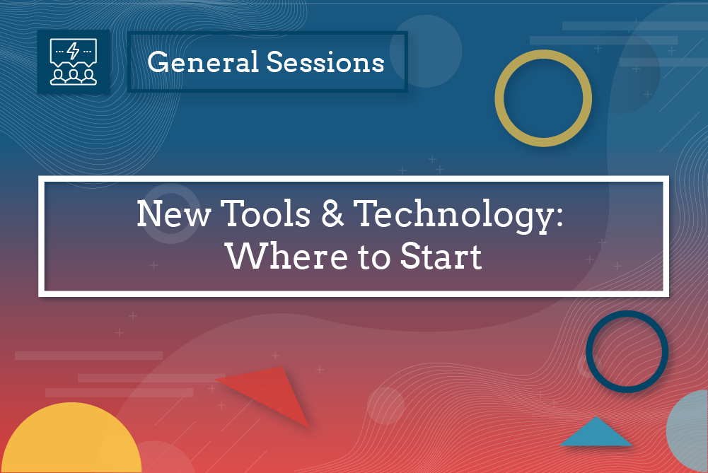 New Tools & Technology: Where to Start